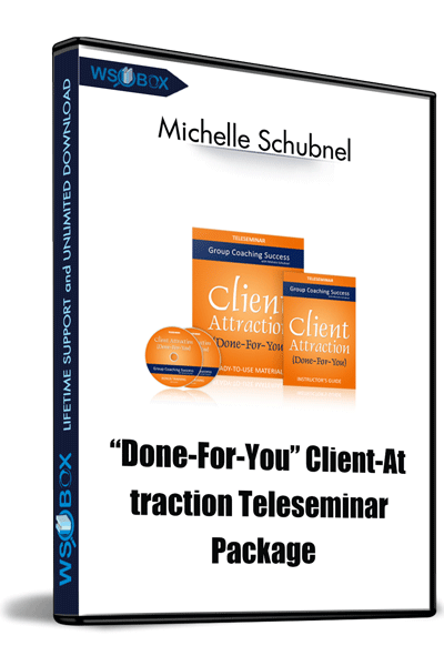 """Done-For-You""-Client-Attraction-Teleseminar-Package-–-Michelle-Schubnel"