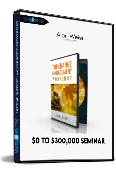 $0-to-$300,000-Seminar-–-Alan-Weiss