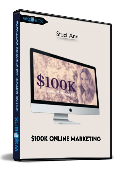 $100K-Online-Marketing---Staci-Ann