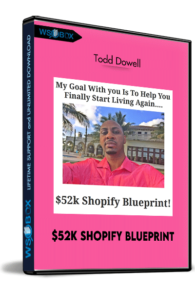 $52k-Shopify-Blueprint-–-Todd-Dowell