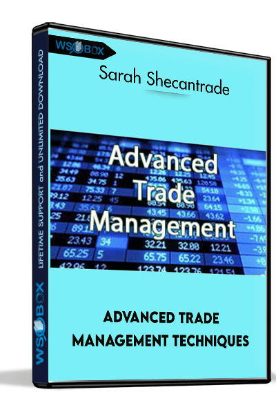 Advanced-Trade-Management-Techniques-–-Sarah-Shecantrade