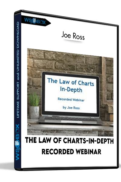 The-Law-of-Charts-In-Depth-Recorded-Webinar-–-Joe-Ross
