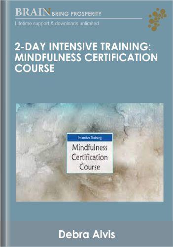 2-Day Intensive Training: Mindfulness Certification Course – Debra Alvis