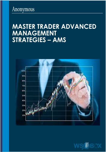 302$. Master Trader Advanced Management Strategies – AMS