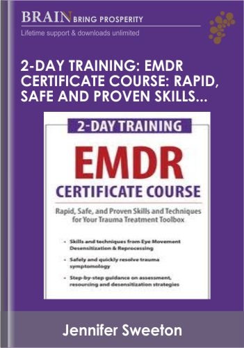 2-Day Training: EMDR Certificate Course: Rapid, Safe and Proven Skills and Techniques for Your Trauma Treatment Toolbox – Jennifer Sweeton