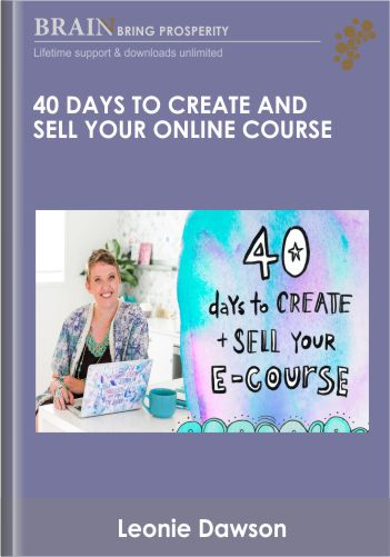 40 Days To Create And Sell Your Online Course – Leonie Dawson