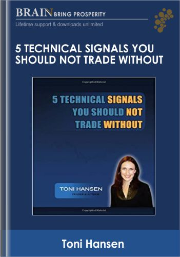 5 Technical Signals You Should Not Trade Without (4 CDs) – Toni Hansen