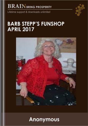 Barb Stepp's Funshop April 2017