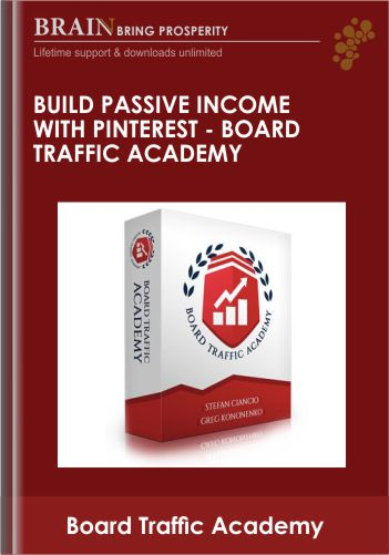 Build Passive Income With Pinterest – Board Traffic Academy