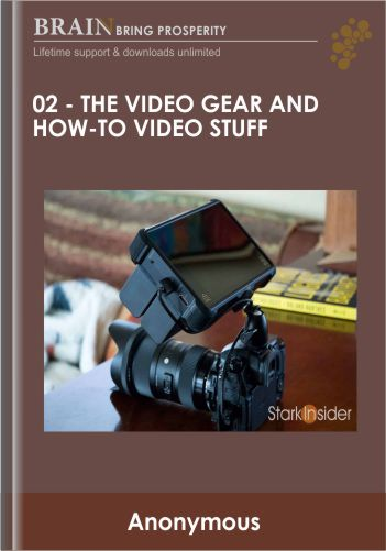 02 – The Video Gear and How – To Video Stuff