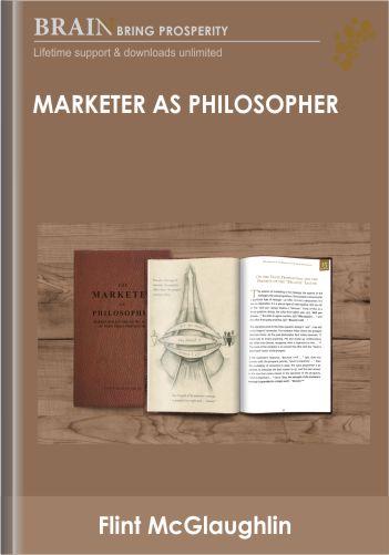 Marketer as Philosopher – Flint McGlaughlin