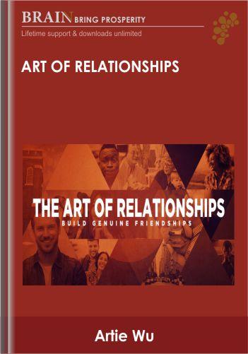 Art of Relationships – Artie Wu